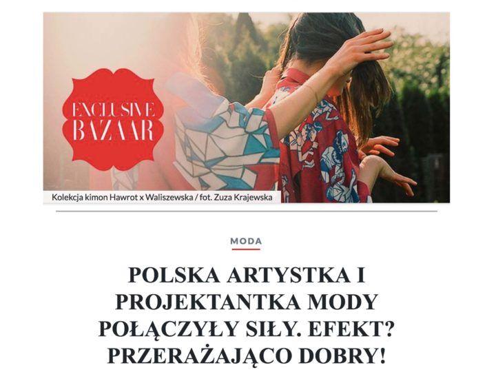 HARPERS BAZAAR o kampanii HAWROT x WALISZEWSKA